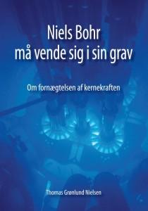 Niels Bohr må vende sig i sin grav – Om fornægtelsen af kernekraften